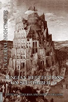 Jungian Reflections on September 11 - A Global Nightmare (English Edition) par [Williams, Donald, Stirnimann, Victor-Pierre, Guggenbühl-Craig, Adolf, Dhaoui, Hechmi, Hillman, James, Ulanov, Ann, Kast, Verena, Giegerich, Wolfgang, Zoja, Luigi]