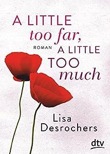 Desrochers, Lisa: A little too far, a little too much