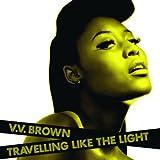 Travelling like the light / V.V. Brown | Brown, V.V.