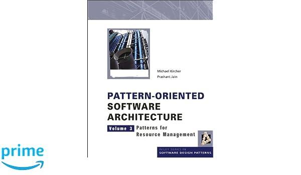 Pattern-Oriented Software Architecture  Volume 3: Patterns