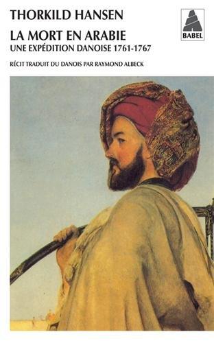 La mort en Arabie : Une expédition danoise 1761-1767