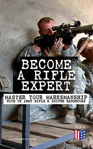 become-a-rifle-expert-master-your-marksmanship-with-us-army-rifle-sniper-handbooks-sniper-counter-sn