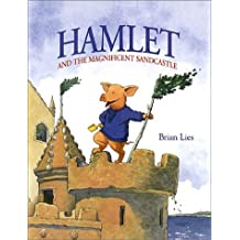 Hamlet and the Magnificent Sandcastle by Brian Lies (2001-01-01)