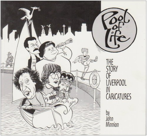 Pool of Life: The Story of Liverpool in Caricatures