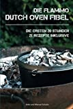 Dutch Oven Fibel:Die ersten 20 Stunden mit dem Dutch Oven
