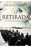 La retirada: La primera derrota de Hitler (Memoria Crítica)