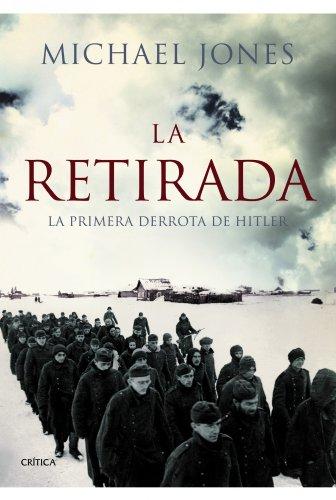 La retirada : la primera derrota de Hitler (Memoria Crítica)
