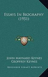 Essays in Biography (1951) by John Maynard Keynes (2010-09-10)