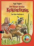 Der kleine Drache Kokosnuss bei den Indianern: Mit Soundeffekt (Die Bücher mit Soundeffekt, Band 2) - Ingo Siegner