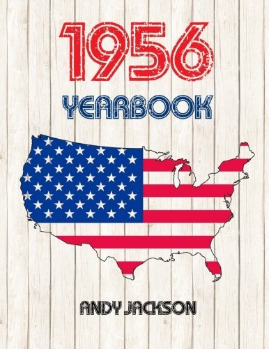 1956 U.S. Yearbook: Interesting original book full of facts and figures from 1956 - Unique birthday gift or anniversary present idea! by Andy Jackson (2015-10-22)