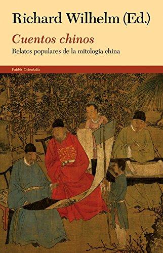 Cuentos chinos : relatos populares de la mitología china por Richard Wilhelm
