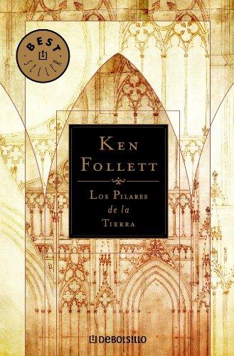Los Pilares de la Tierra / The Pillars of the Earth (Best Seller) (Spanish Edition)