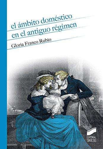 El ámbito doméstico en el Antiguo Régimen (Historia)