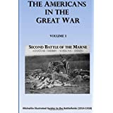 The Americans in the Great War: Volume 1: The Second Battle of the Marne