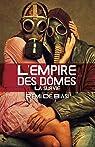 L'empire des dômes, tome 1 : La survie par Biasi