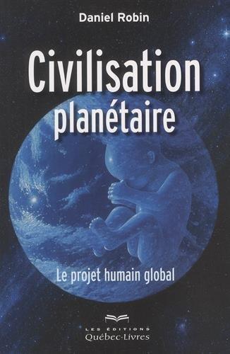 civilisation-planetaire-le-projet-humain-global