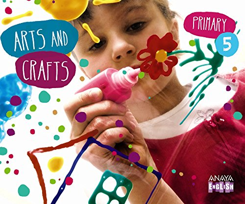 Arts and Crafts 5. (Anaya English) - 9788467850147 por Ana Teresa Oviedo Melgares