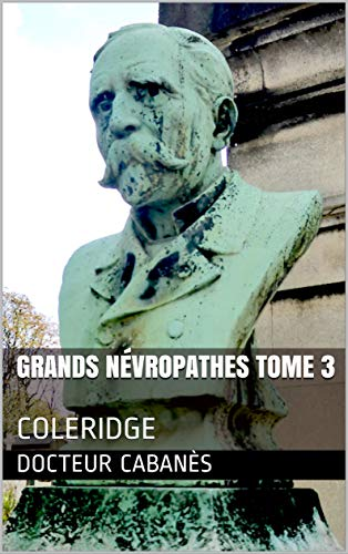 Grands Névropathes Tome 3: Coleridge por Docteur Cabanès Gratis