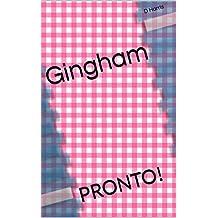 Gingham: PRONTO!