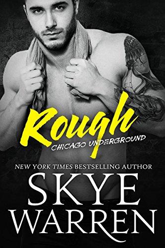 Rough: A Bad Boy Romance (Chicago Underground Book 1) (English Edition) von [Warren, Skye]
