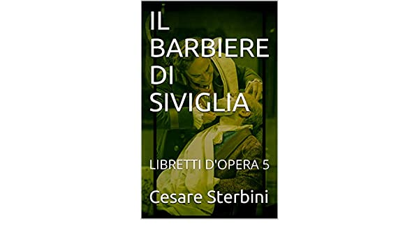 Il barbiere di Siviglia - Libretto d'opera (Italian Edition)