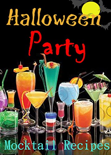 10 Easy Halloween Party Mocktails recipes (English Edition) (Für Weine Halloween-partys)