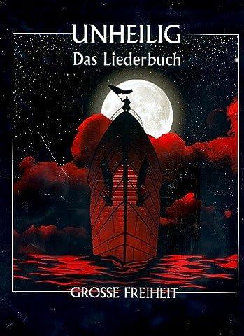 UNHEILIG - GROSSE FREIHEIT - Das Liederbuch - Dieses Liederbuch