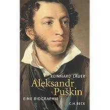 Aleksandr Puškin: Eine Biographie