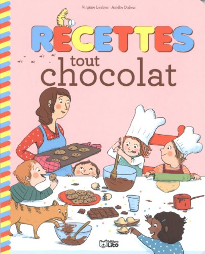 Recettes Sucrees pour Petits Chefs : Recettes Tout Chocolat - Dès 4 ans par Dufour/Loubier