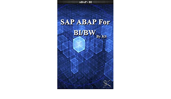 SAP ABAP For BI/BW: ABAP-BI/BW (English Edition) eBook: KS