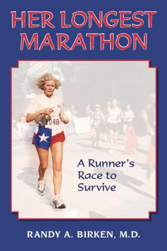 Her Longest Marathon: A Runner's Race to Survive por Randy Birken