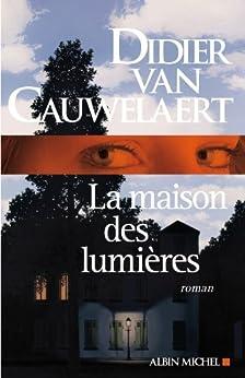 La Maison des lumières (LITT.GENERALE) (French Edition) by [van Cauwelaert, Didier]