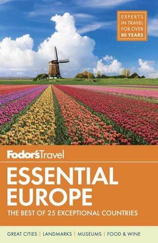 Fodor's Essential Europe: The Best of 25 Exceptional Countries (Travel Guide, Band...