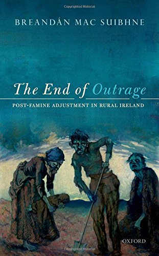 The End of Outrage: Post-Famine Adjustment in Rural Ireland