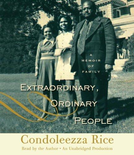 Extraordinary, Ordinary People: A Memoir of Family by Condoleezza Rice (2010-10-12)