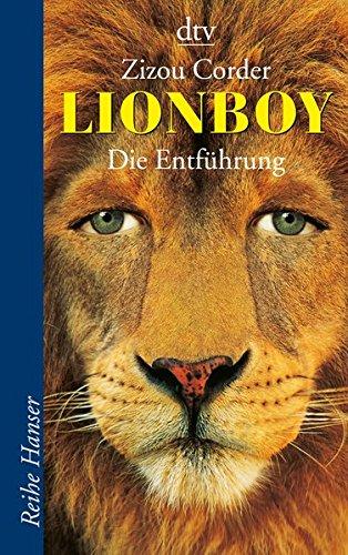 Lionboy Die Entführung (Reihe Hanser)