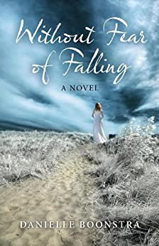 Without Fear of Falling: A Novel by [Boonstra, Danielle]