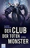 Der Club der toten Monster: Roman (Monster Hunter, Band 2)
