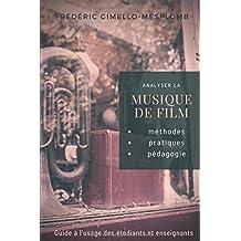 Analyser la musique de film: méthodes, pratiques, pédagogie (Analyser la musique de film / Analyzing film music, Band 1)