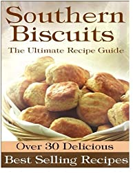 Southern Biscuits: The Ultimate Recipe Guide by Sarah Dempsen (2013-12-13)