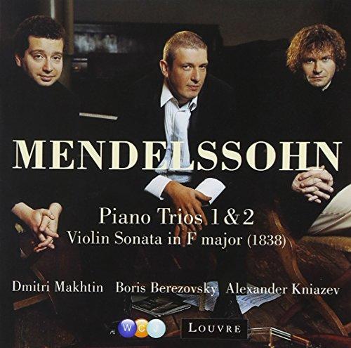 MENDELSSOHN - Piano Trios 1, 2 - Violin Sonata