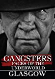 Gangsters: Faces from the Underground - Glasgow (Amazon.com Exclusive) by Benard O'Mahoney
