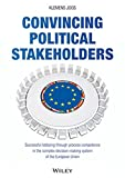 Convincing Political Stakeholders: Successful lobbying through process competence in the complex decision-making system of the European Union