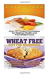 Paleo Free Diet: Wheat Free Diet: Paleo Cookbook - Gluten Free Recipes & Wheat Free Recipes for Paleo Beginners by Emma Rose (2015-08-19)