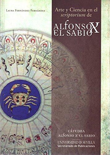 Arte y ciencia en el Scriptorium de Alfonso X El Sabio