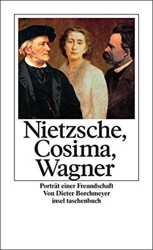 Nietzsche, Cosima, Wagner: Porträt einer Freundschaft (insel taschenbuch)