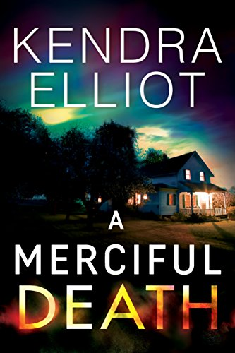 A Merciful Death (Mercy Kilpatrick Book 1) by Kendra Elliot