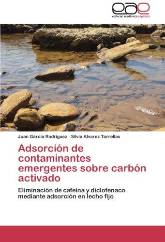 Adsorcion de Contaminantes Emergentes Sobre Carbon Activado por Garcia Rodriguez Juan