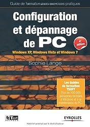 Configuration et dépannage de PC : Guide de formation avec exercices pratiques. Windows XP, Windows Vista et Windows 7