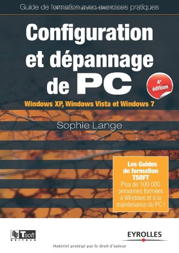Configuration et dépannage de PC : Windows XP, Windows Vista et Windows 7